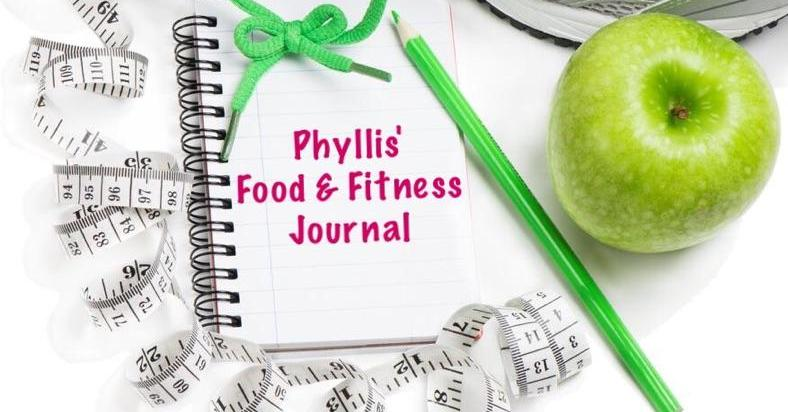 Phyllis' Food & Fitness Journal