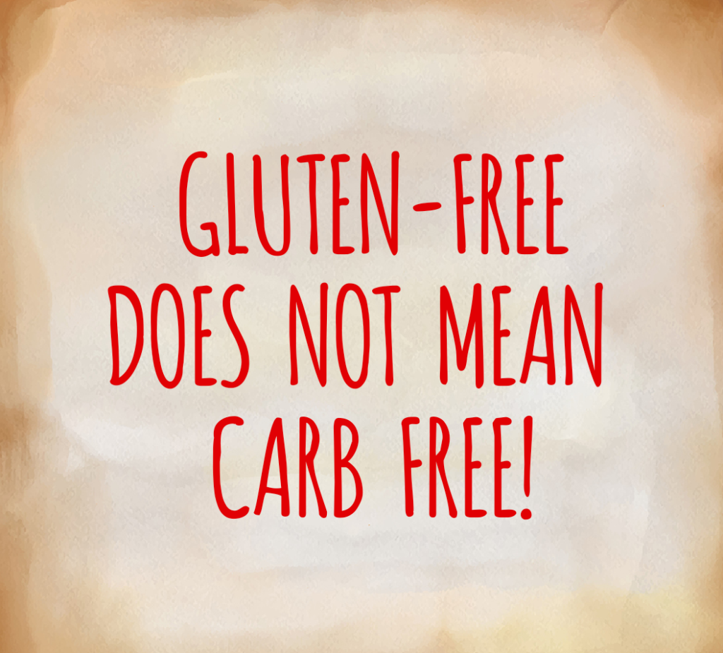 GLUTEN-FREE IS NOT CARB FREE - followPhyllis